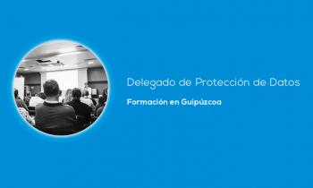 Curso Capacitación en Delegado de Protección de Datos en Guipúzcoa