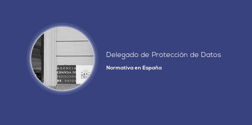 ley españa delegado proteccion datos
